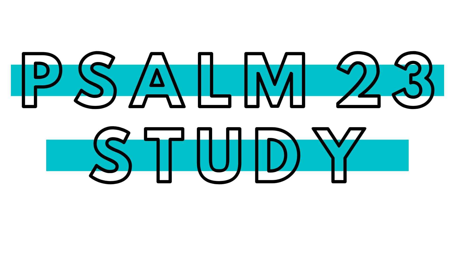 Psalm 23 Study