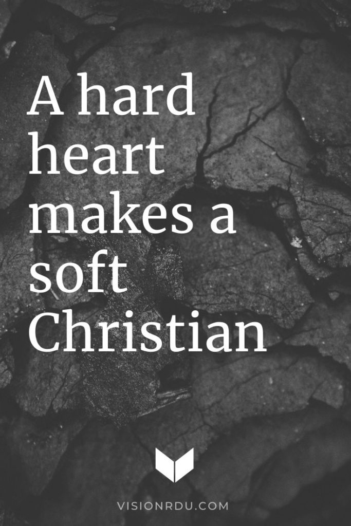 A hard heart makes a soft christian - Hebrews 3:7-1