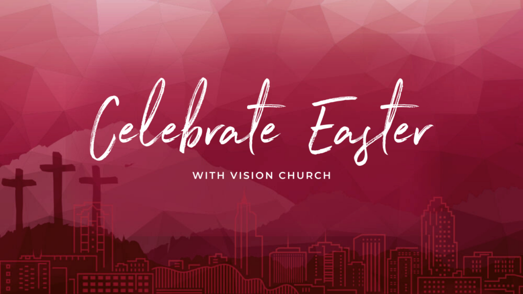Easter at Home with Vision Church