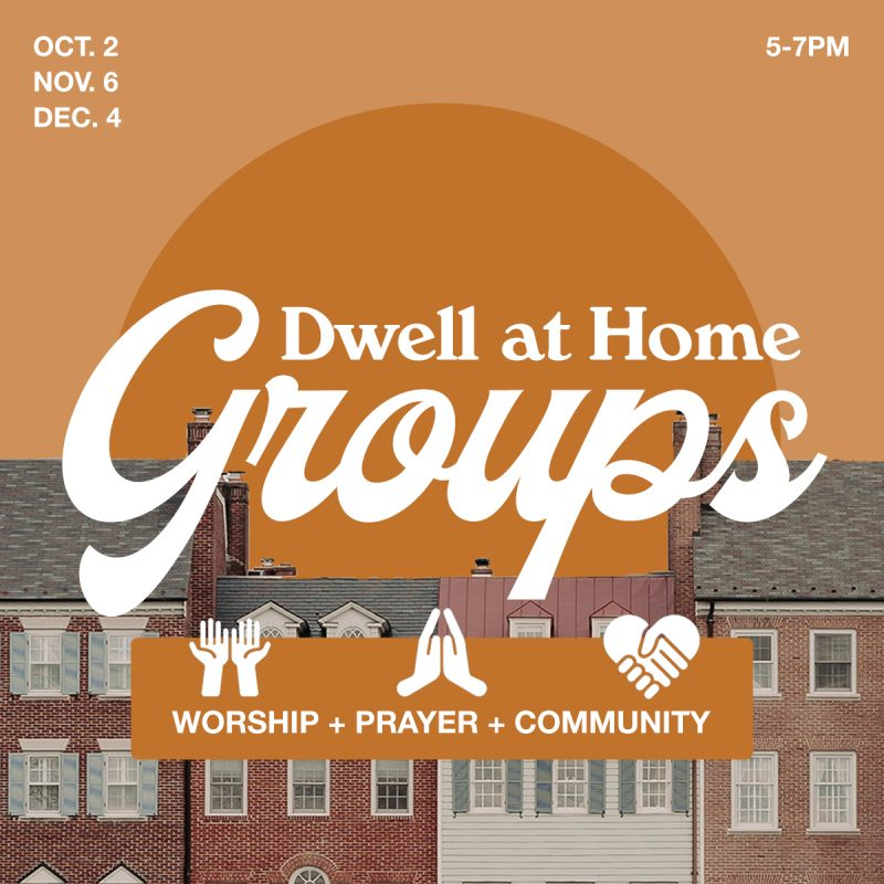 DWELL AT HOME GROUPS