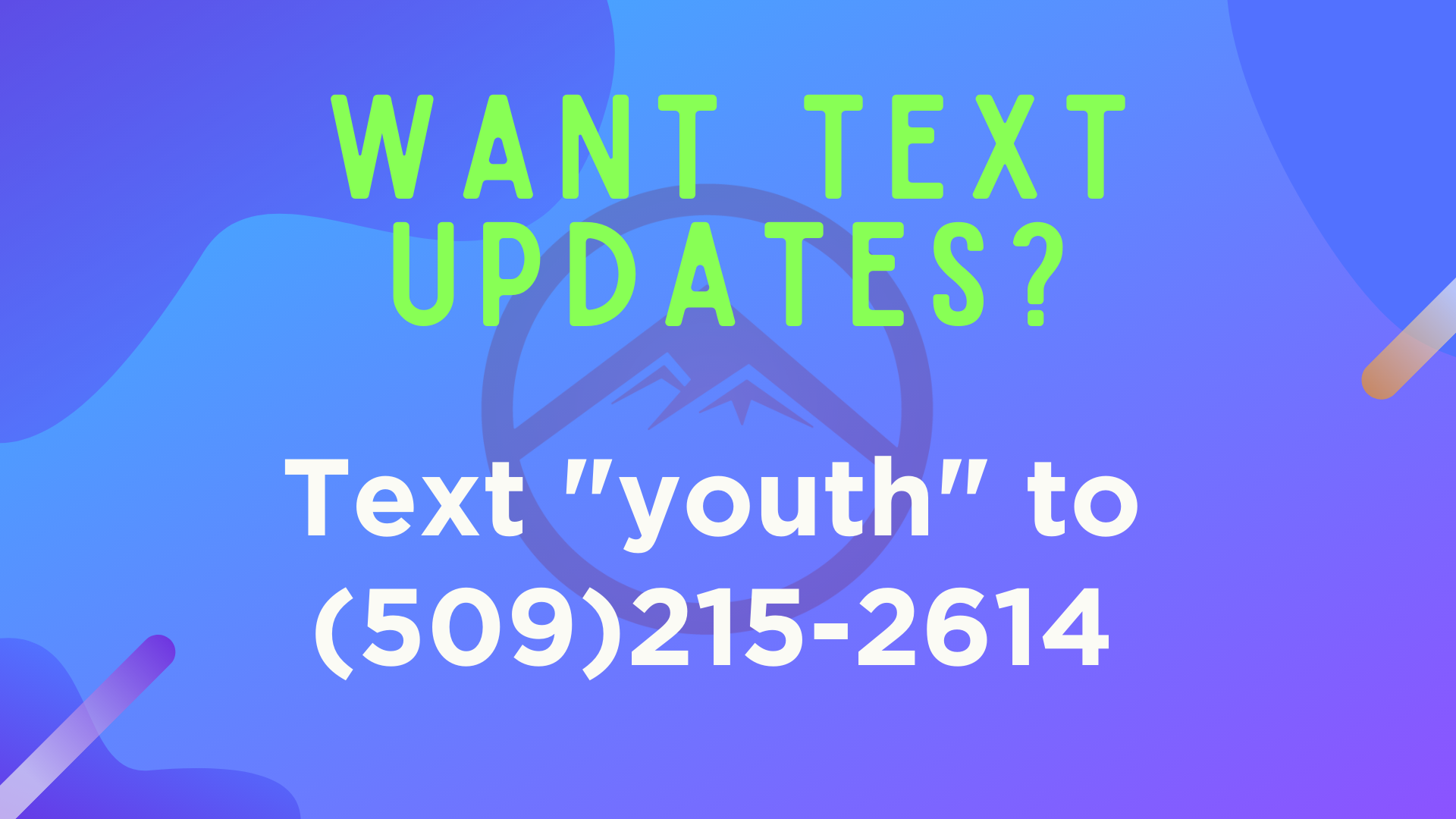 Stay up to date with by text for events and weekly devotionals.