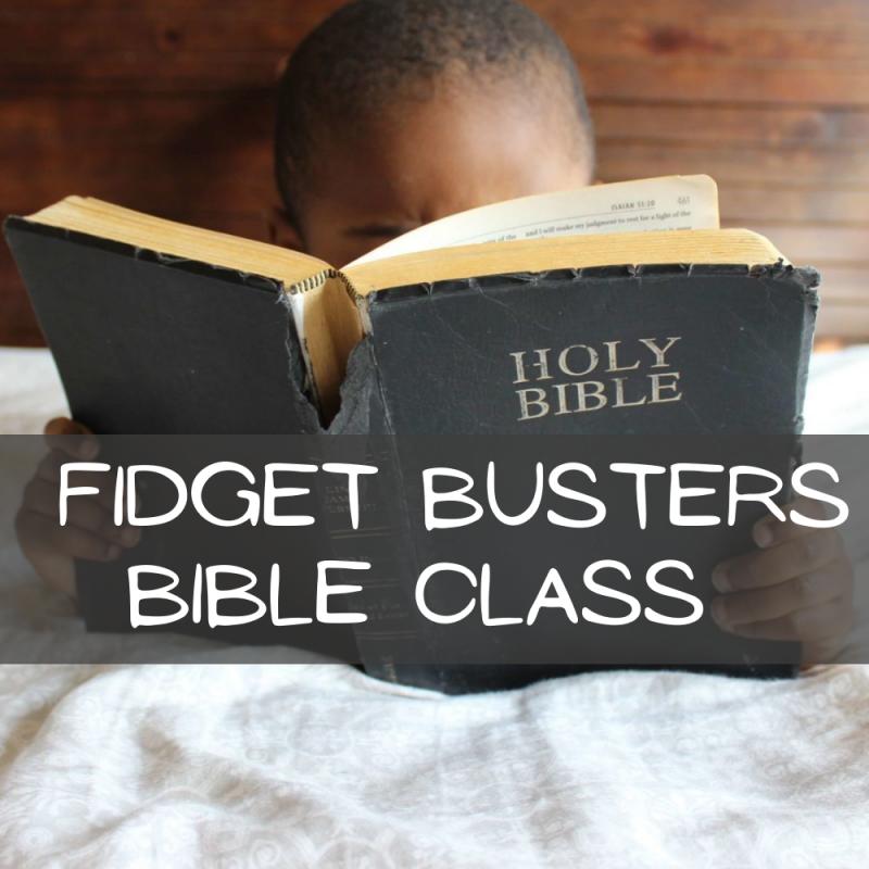 Fidget Busters Bible Class (Children's Church)