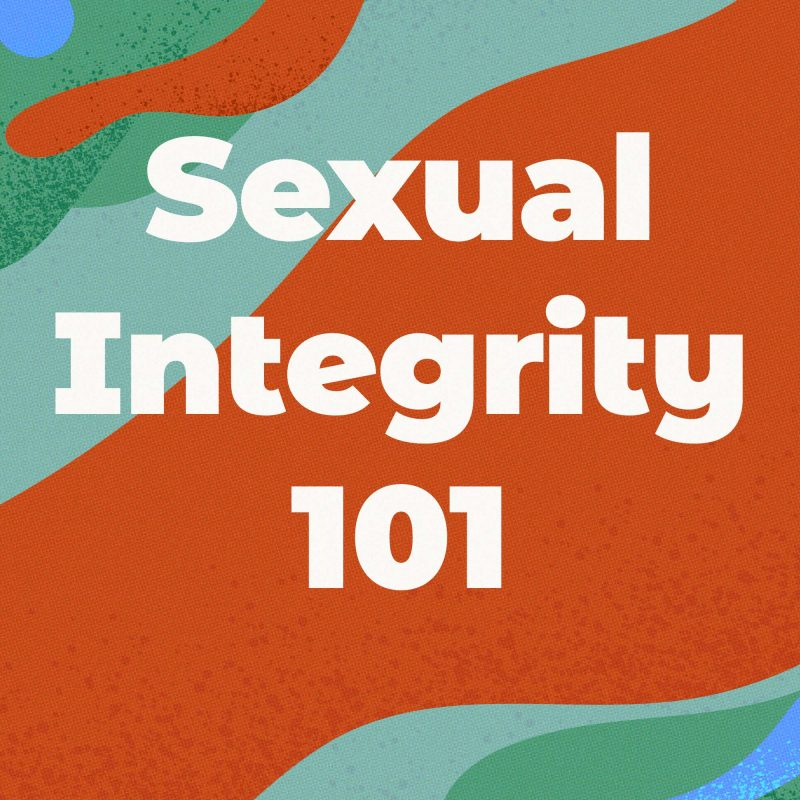 Sexual Integrity 101 for Men AND Women
