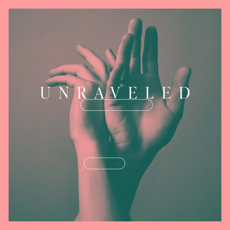 Unraveled (For Women): COMING SOON