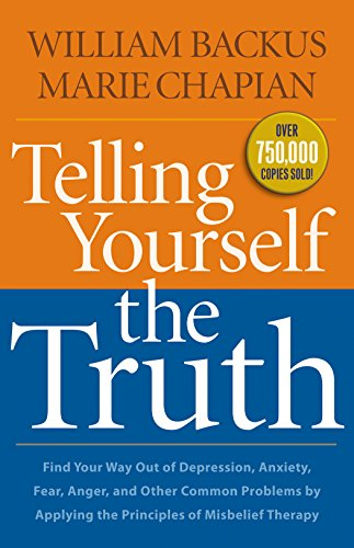 Telling Yourself the Truth by William Backus and Marie Chapian