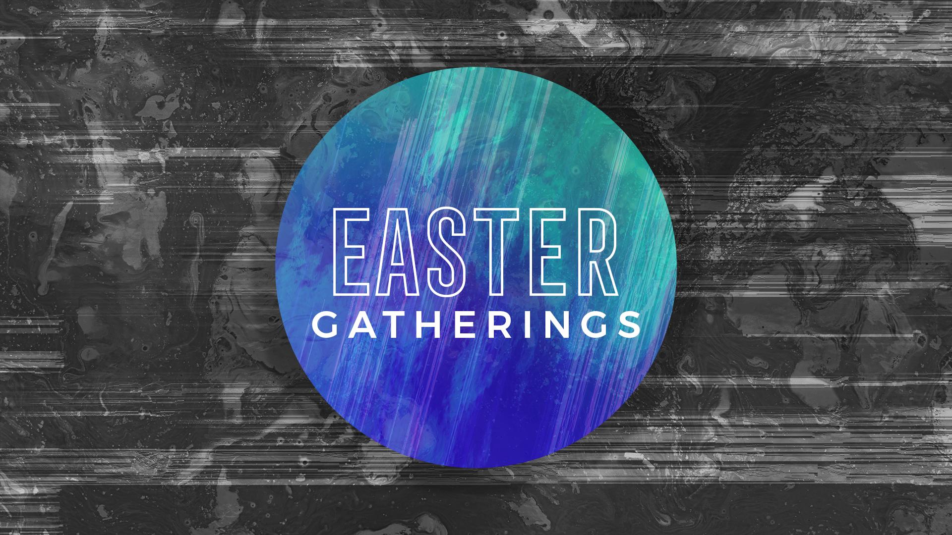 Easter Gatherings
